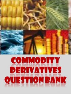 Commodity Derivatives Question Bank