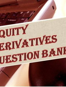 NISM Series VIII – Equity Derivatives Exam Question Bank