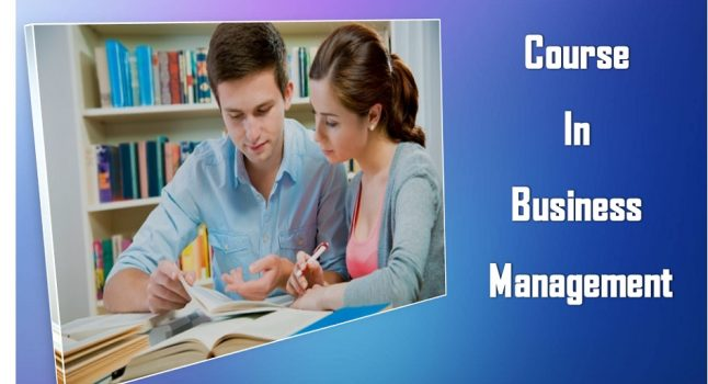 What's, Why's and How's of Pursuing a Course in Business Management